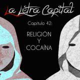 LALETRACAPITAL PODCAST (ONDA LATINA) - CAPÍTULO 42 - RELIGIÓN Y COCAÍNA