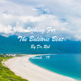 #102 Dr Rob / Looking For The Balearic Beat / March 2019
