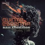 Quinta Essentia - Bass Addiction #008