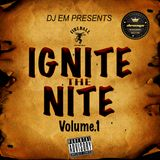 IGNITE THE NITE VL.1
