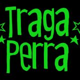 TRAGA·PERRA RADIO - VOLUMEN 1 MARZO 2017