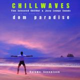 ChillWaves Vol. Seventeen - A Fine Selection Of Chill, Ethno, Lounge and Jazzy Grooves