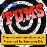 TUMS Ep.27 www.TheUnsignedMusicShow.co.uk