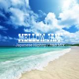 MELLOW JAM - Japanese Hiphop / R&B Mix -