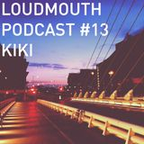 Loud Mouth Podcast ♯13 Cian aka KIKI