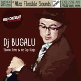 Dj Bugalu ( Sharon Jones and The Dap - Kings ) Exclusive Vinyl Mix for Alex Flexible Sounds
