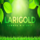 Larigold - Summer Mix 2017