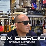Groove Institute Chapter #001 with LX SERGIO