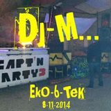 Dj~M... @ EkO-6-TeK - Capt'N Party #3