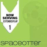 NOW SERVING -EXTENDED'T PLAY #1 (spaceotter)