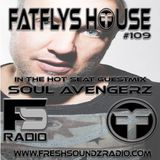FatFlys House Podcast #109.  In The Hot Seat With SOUL AVENGERZ