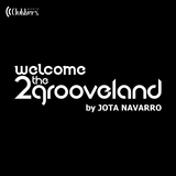 Welcome 2The GrooveLand by Jota Navarro #003 (Martes 03 Mayo 2016)