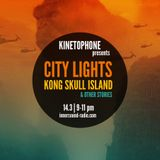 CITY LIGHTS 8_KONG SKULL ISLAND & Other Stories_14 March_InnersoundRadio