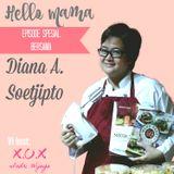 Hello Mama: Diana A. Soetjipto, Pengusaha Catering Berbagi Cerita Tentang Multikarir