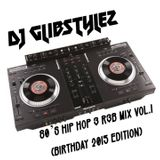 DJ GlibStylez - 80's Hip Hop Mix Vol.1(Birthday Edition 2015)