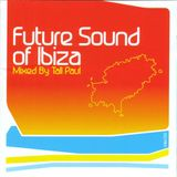Tall Paul ‎– Future Sound Of Ibiza CD1 [2002]