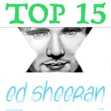 Top 15 Songs - Ed Sheeran