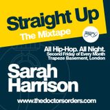 Straight Up - Mixed by Sarah Harrison (@imSarahHarrison)