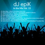 dJ epiK - In the Mix Vol. 15