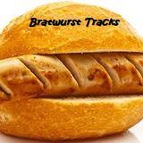BRATWURST Tracks