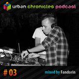 Urban Chronicles Podcast #03