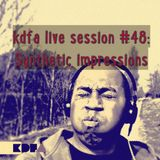kdfa live session #48 : Synthetic Impressions