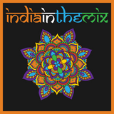 Madhur Malhotra - India In The Mix 003 on Afterhours.FM
