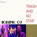 TRASH and no STAR Vol II
