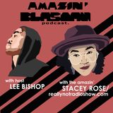AMAZIN' BLASIAN #5 with Lee Bishop ft Stacey Rose of REALLYNOTRADIO