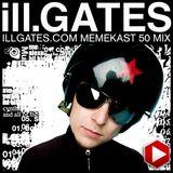 ill.Gates Memekast 50 Mix
