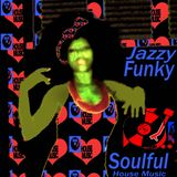 Jazzy Funky Soulful  House Music 2019