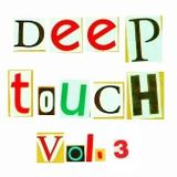 Deep Touch #3 Mixed by:  Voiko & Zeu5