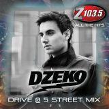 Dzeko - Drive @ Five StreetMix - Aug 02 2017