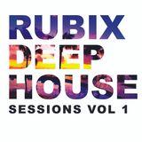RUBIX DEEP HOUSE SESSIONS VOL 1