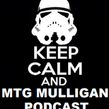 Mtg Mulligan Podcast 7