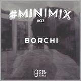 #Minimix No. 03 - Borchi: Masilva, Mettabbana, Makina, Frikstailers, Cocotaxi