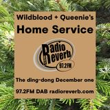 Wildblood + Queenie's Home Service The Ding-Dong December One