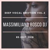 ❤Deep Vocal Emotion Vol.2-Massimiliano Bosco Dj(Re-Edit 2018)❤