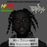 @DJBandaUK | Afro Basement Mix Sessions #011 | DANCEHALL / BASHMENT