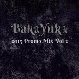 BakaYuka 2015 Promo Mix Vol 2