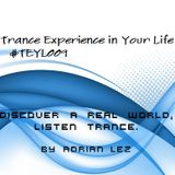 Trance Experience in Your Life 009. #TEYL009