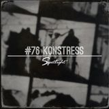 #76 Spotlight - Konstress