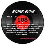 """Noise r'us # 108 """"face on"""" (Décembre 2016)"""