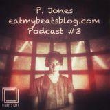 P. Jones - eatmybeatsblog.com - Podcast #3 - 15.01.2013