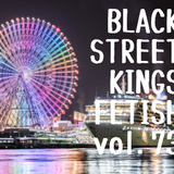 BLACK STREET KINGS FETISH vol.73