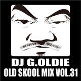 DJ G.Oldie OLD SKOOL MIX VOL31