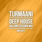 Turmaani - Deep House Balcony Mix Session (July 2017)