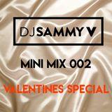 @DJSAMMYVUK - MINI MIX 002 (VALENTINES SPECIAL PT1)