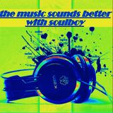 the music sounds better with soulboy and HAPPY OLDIES