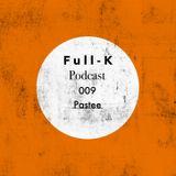 Full-K Podcast 009 - Pastee